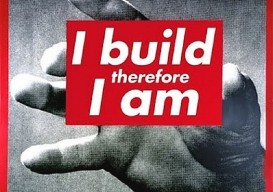 i-build-therefore-i-am