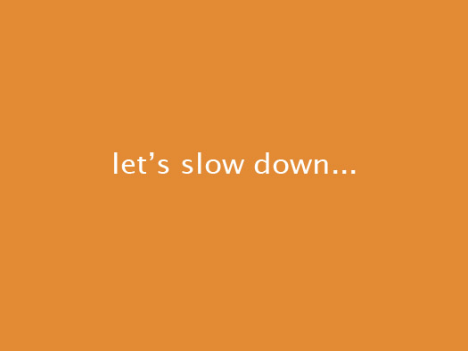 lets-slow-down-orange