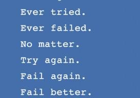 """Samuel Becket quote """"Fail Better"""""""