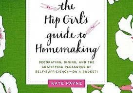 hip girl's guide to homemaking by kate payne