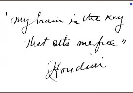 Houdini quote My brain is the key...