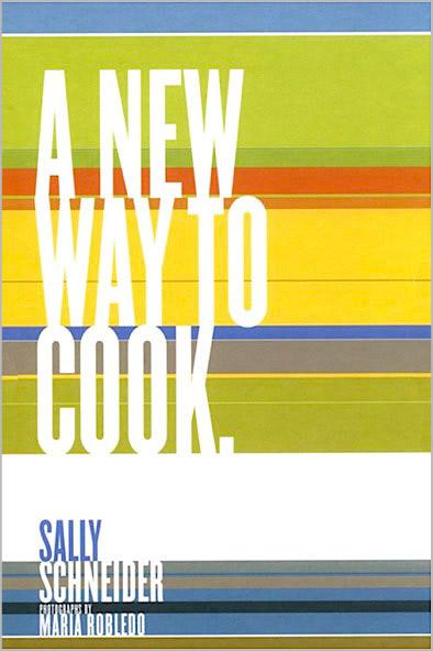 Sally Schneider's A New Way to Cook original cover