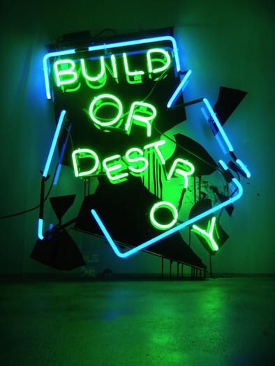 "build or destroy"" (patrick martinez' neon signage)"