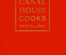 Canal House Cooks Everyday Cover