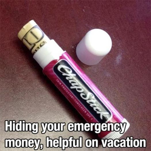 hide your emergency cash in a chapstick tube