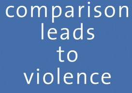 comparison leads to violence