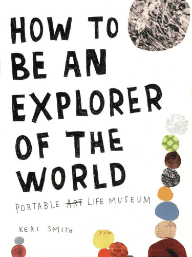 Explorer of the World Keri Smith cover