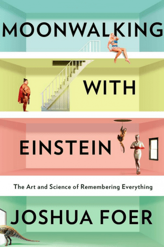 Moonwalking with Einstein Foer