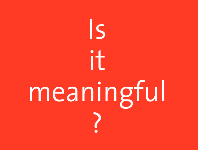 Is it meaningful?