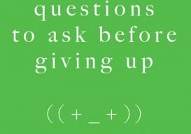 Questions to ask before giving up